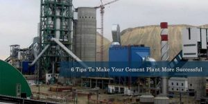 tips for cement plant manufacturer